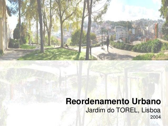 Reordenamento Urbano Jardim do TOREL, Lisboa 2004