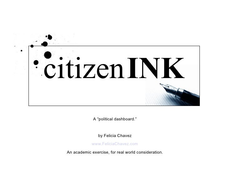 """CitizenINK citizen   INK A """"political dashboard."""" by Felicia Chavez www.FeliciaChavez.com An academic exercise, for real w..."""