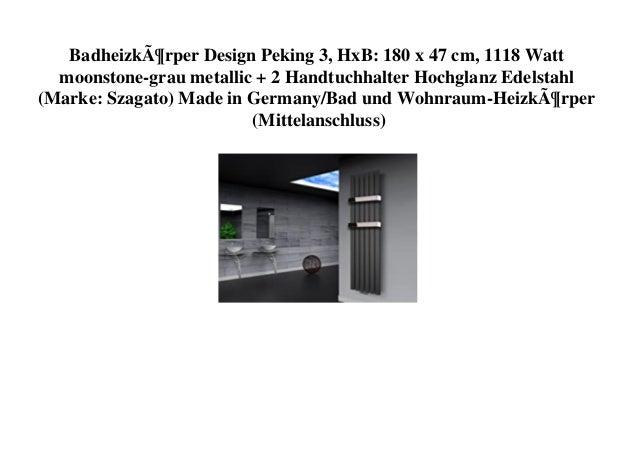 Badheizkörper Design Peking 3, HxB: 180 x 47 cm, 1118 Watt moonstone-grau metallic + 2 Handtuchhalter Hochglanz Edelstahl ...
