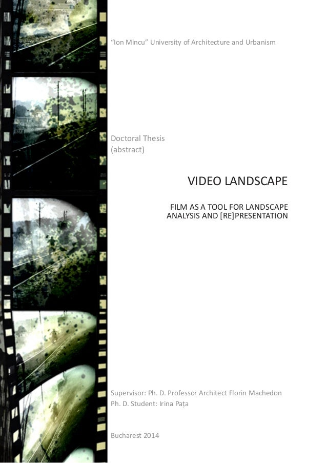 """VIDEO LANDSCAPE FILM AS A TOOL FOR LANDSCAPE ANALYSIS AND [RE]PRESENTATION Bucharest 2014 """"Ion Mincu"""" University of Archit..."""