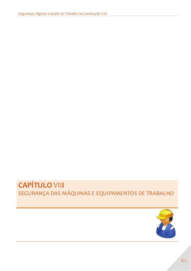 Segurança, Higiene e Saúde no Trabalho na Construção Civil X-1 CAPÍTULO VIII SEGURANÇA DAS MÁQUINAS E EQUIPAMENTOS DE TRAB...