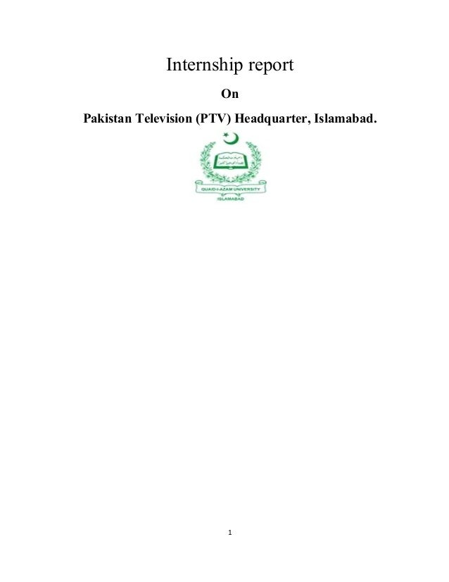 Internship report On Pakistan Television (PTV) Headquarter, Islamabad. 1