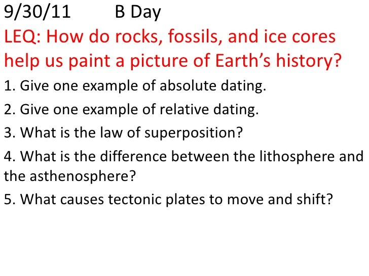 9/30/11B DayLEQ: How do rocks, fossils, and ice cores help us paint a picture of Earth's history? <br />1. Give one exam...
