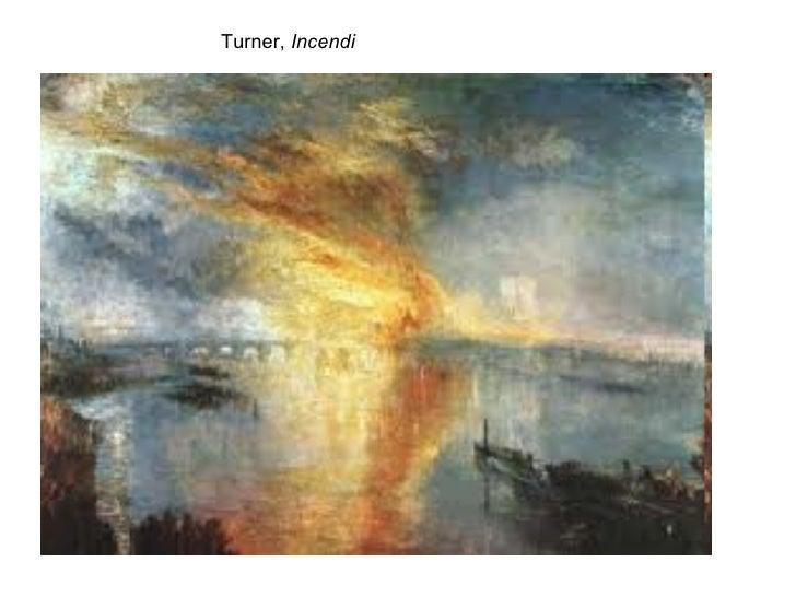 Turner,  Incendi
