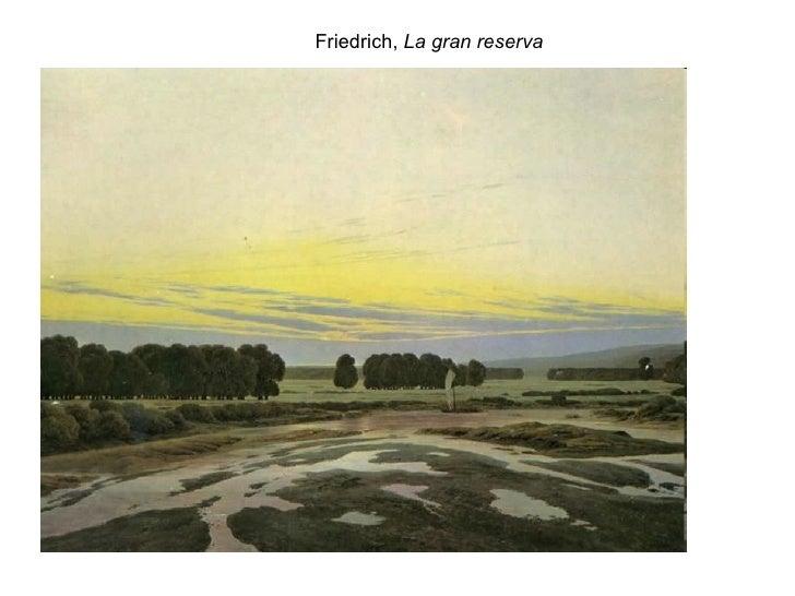 Friedrich,  La gran reserva