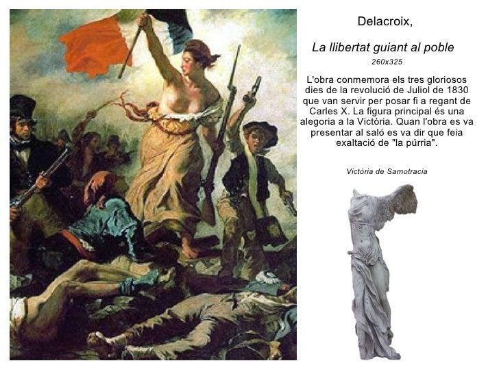Delacroix,  La llibertat guiant al poble   260x325 L'obra conmemora els tres gloriosos dies de la revolució de Juliol de 1...