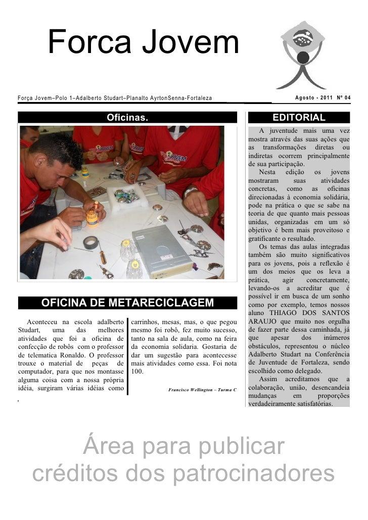 Forca JovemForça Jovem–Polo 1–Adalberto Studart–Planalto AyrtonSenna-Fortaleza                                  Agosto - 2...