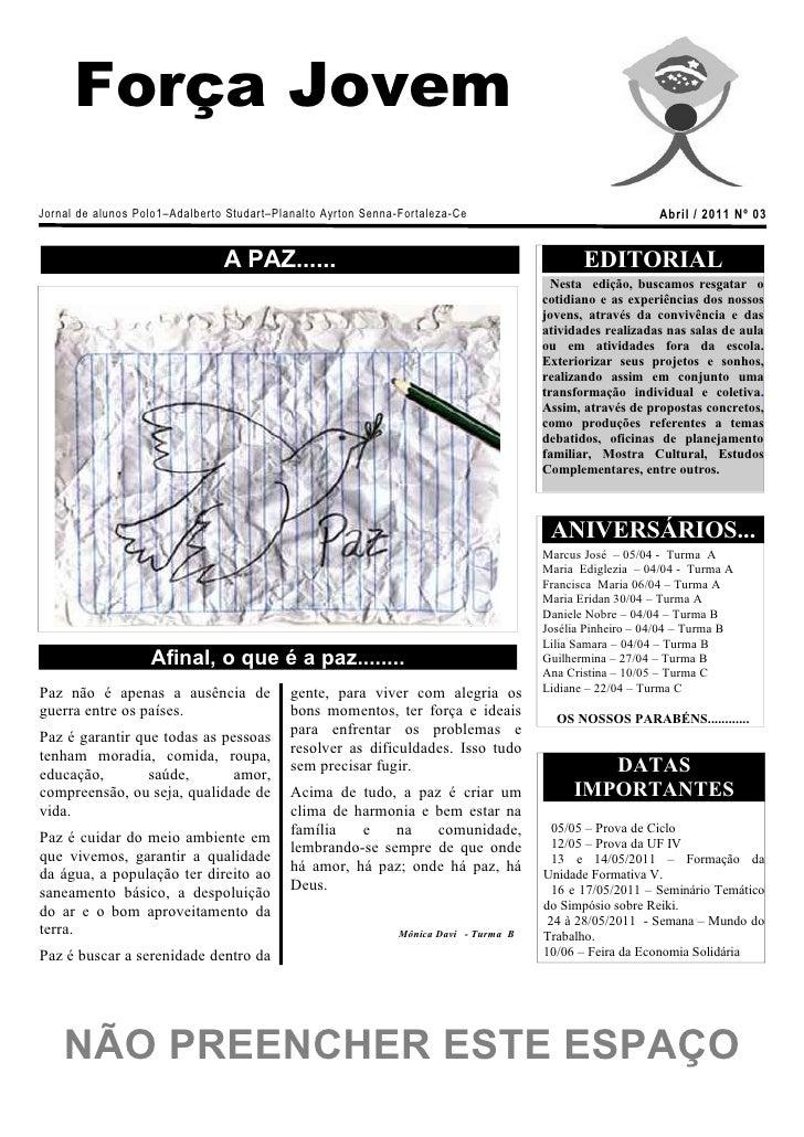 Força JovemJornal de alunos Polo1–Adalberto Studart–Planalto Ayrton Senna- Fortaleza-Ce                               Abri...