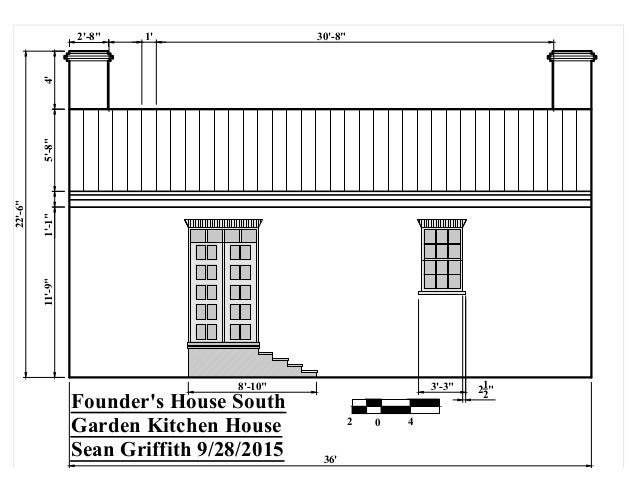 """Founder's House South Garden Kitchen House Sean Griffith 9/28/2015 02 4 2'-8"""" 30'-8"""" 4'5'-8""""1'-1""""11'-9"""" 22'-6"""" 36' 8'-10"""" ..."""