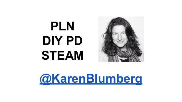 PLN  DIY PD  STEAM  @KarenBlumberg