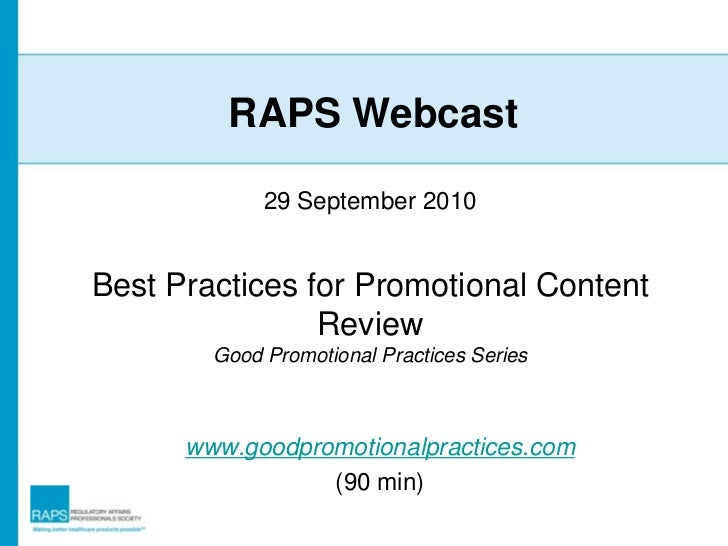 RAPS Webcast             29 September 2010Best Practices for Promotional Content                Review        Good Promoti...