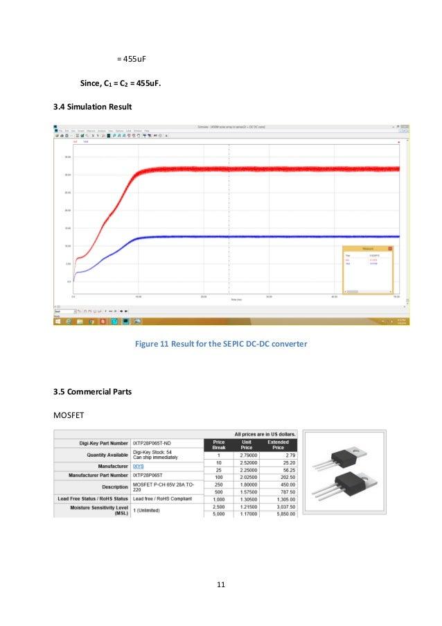 11 = 455uF Since, C1 = C2 = 455uF. 3.4 Simulation Result Figure 11 Result for the SEPIC DC-DC converter 3.5 Commercial Par...