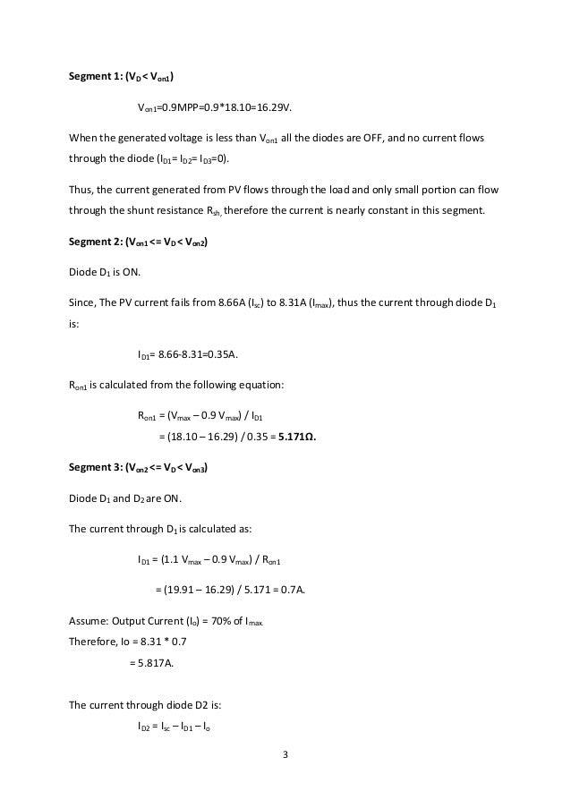 3 Segment 1: (VD < Von1) Von1=0.9MPP=0.9*18.10=16.29V. When the generated voltage is less than Von1 all the diodes are OFF...