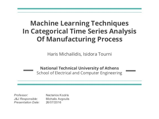 Machine Learning Techniques In Categorical Time Series Analysis Of Manufacturing Process Haris Michailidis, Isidora Tourni...