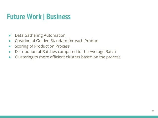 ● Data Gathering Automation ● Creation of Golden Standard for each Product ● Scoring of Production Process ● Distribution ...