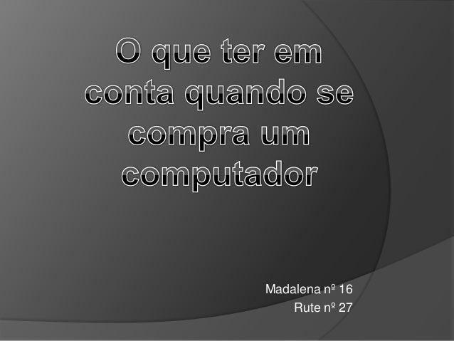 Madalena nº 16    Rute nº 27