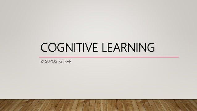 COGNITIVE LEARNING © SUYOG KETKAR