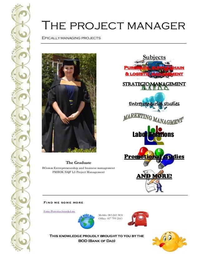 Epically managing projects Esme-Pretorius.branded.me F i n d m e s o m e m o r e Mobile: 083 263 3831 Office: 017 799 2143...