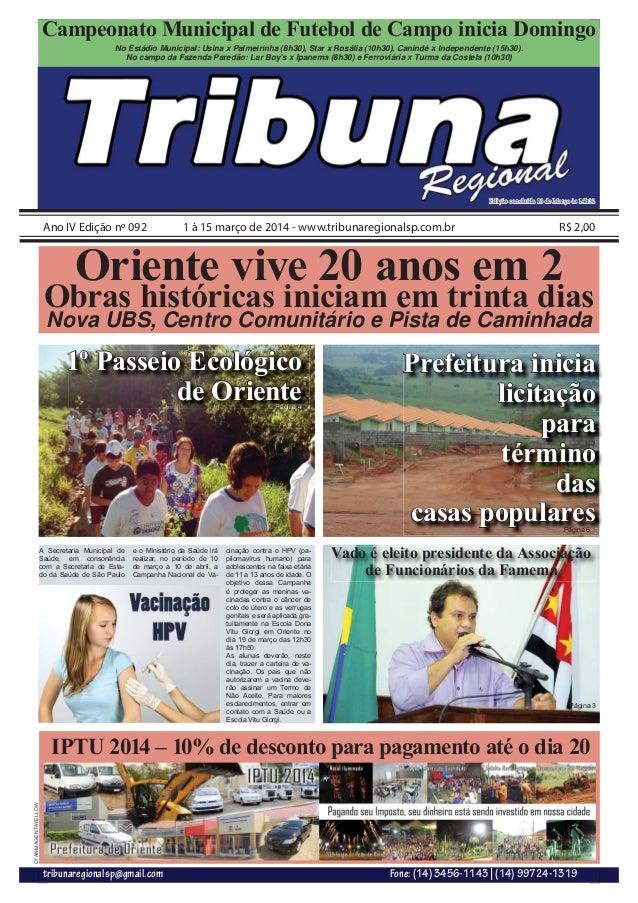 tribunaregionalsp@gmail.com Fone: (14) 3456-1143 | (14) 99724-1319 Ano IV Edição nº 092 1 à 15 março de 2014 - www.tribuna...