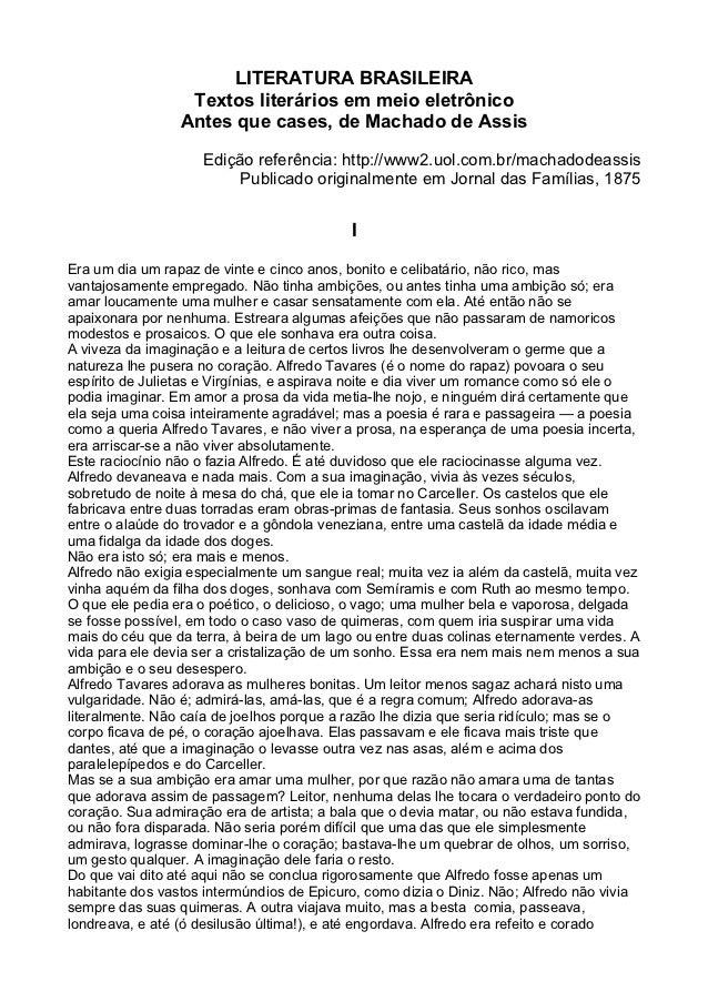 LITERATURA BRASILEIRA                  Textos literários em meio eletrônico                 Antes que cases, de Machado de...