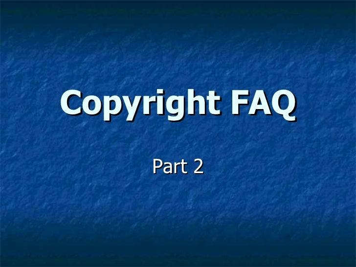 Copyright FAQ Part 2