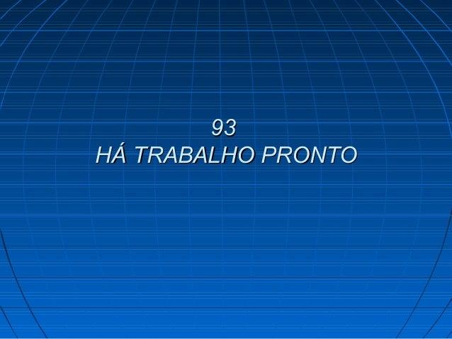 9393 HÁ TRABALHO PRONTOHÁ TRABALHO PRONTO