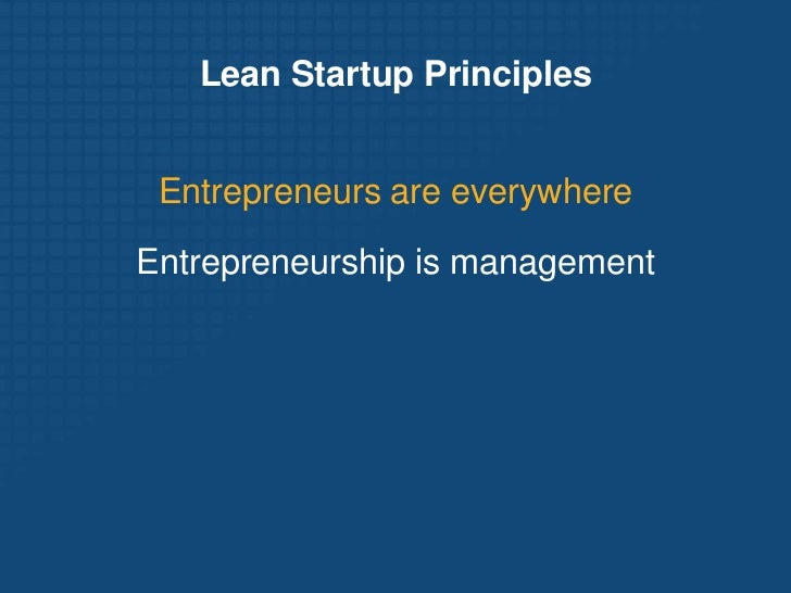 Lean Startup Principles<br />Entrepreneurs are everywhere<br />