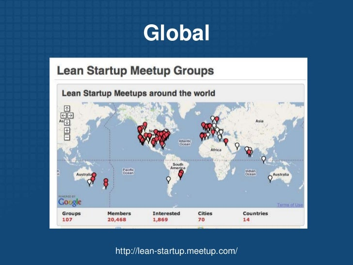 Global<br />http://lean-startup.meetup.com/<br />