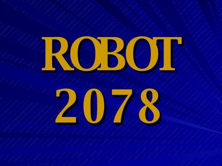 ROBOT 2078