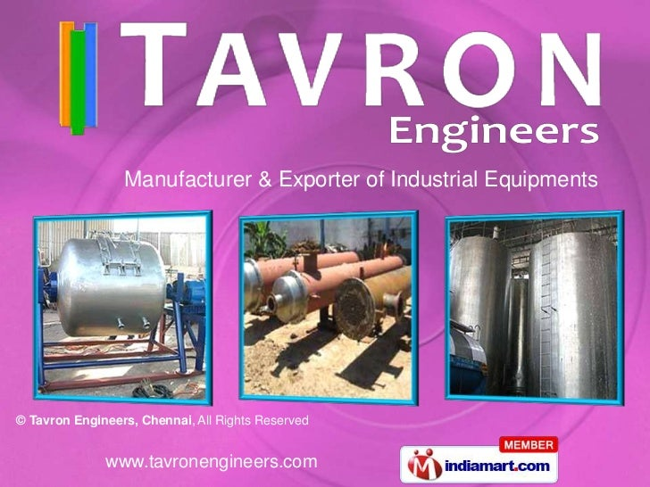 Manufacturer & Exporter of Industrial Equipments© Tavron Engineers, Chennai, All Rights Reserved              www.tavronen...