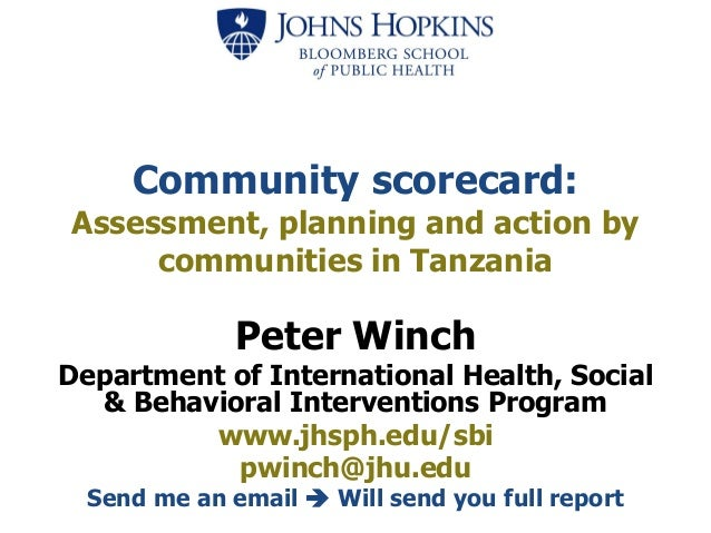 Community scorecard: Assessment, planning and action by communities in Tanzania Peter Winch Department of International He...