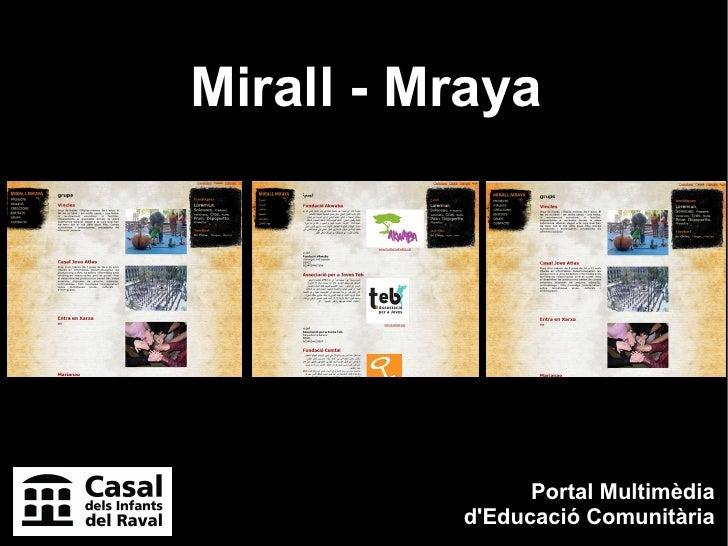 Mirall - Mraya                     Portal Multimèdia           d'Educació Comunitària