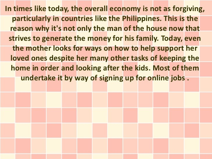 In times like today, the overall economy is not as forgiving,   particularly in countries like the Philippines. This is th...