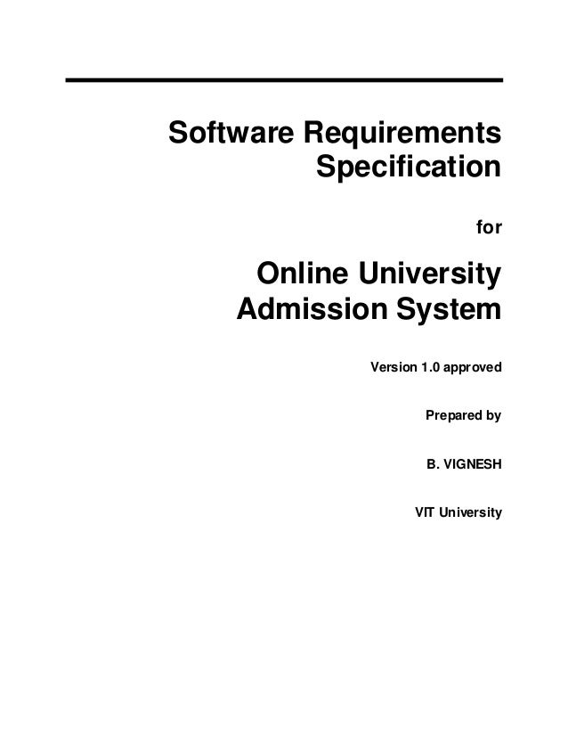9321885 online university admission system 1 software requirements specification for online university admission system version 10 approved prepared by b vignesh ccuart Image collections