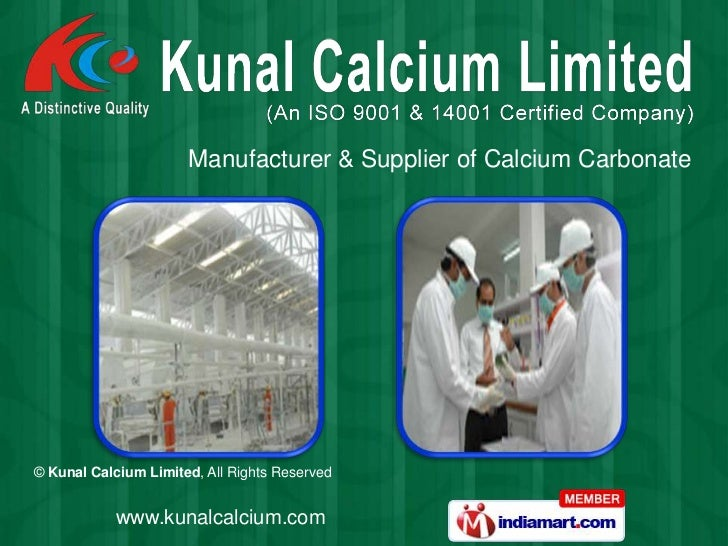 Manufacturer & Supplier of Calcium Carbonate© Kunal Calcium Limited, All Rights Reserved            www.kunalcalcium.com