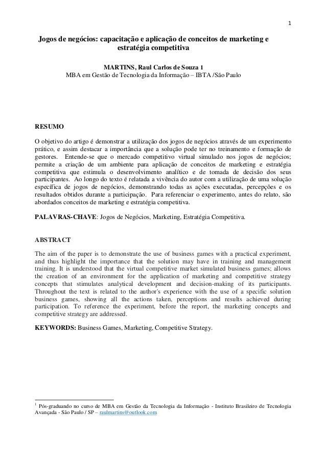 1 Jogos de negócios: capacitação e aplicação de conceitos de marketing e estratégia competitiva MARTINS, Raul Carlos de So...