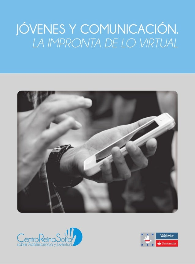 jóvenes y comunicación. la impronta de lo virtual