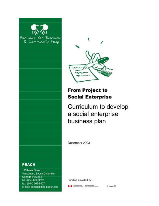 From Project to Social Enterprise Curriculum to develop a social enterprise business plan December 2003 Funding provided b...