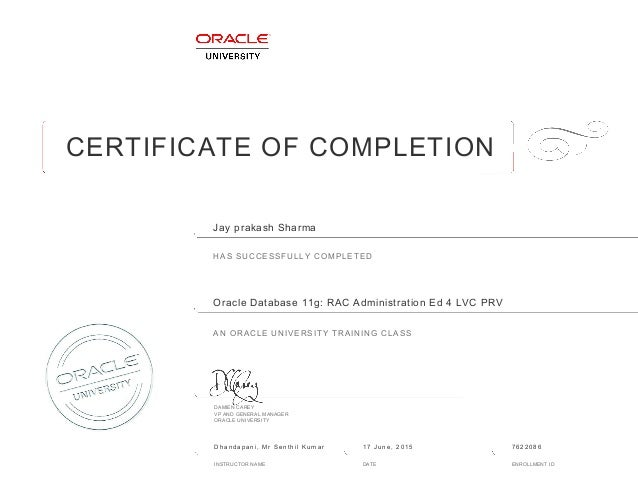 CERTIFICATE OF COMPLETION HAS SUCCESSFULLY COMPLETED AN ORACLE UNIVERSITY TRAINING CLASS DAMIEN CAREY VP AND GENERAL MANAG...
