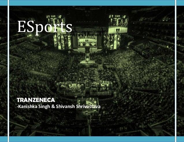 ESports TRANZENECA -Kanishka Singh & Shivansh Shrivastava