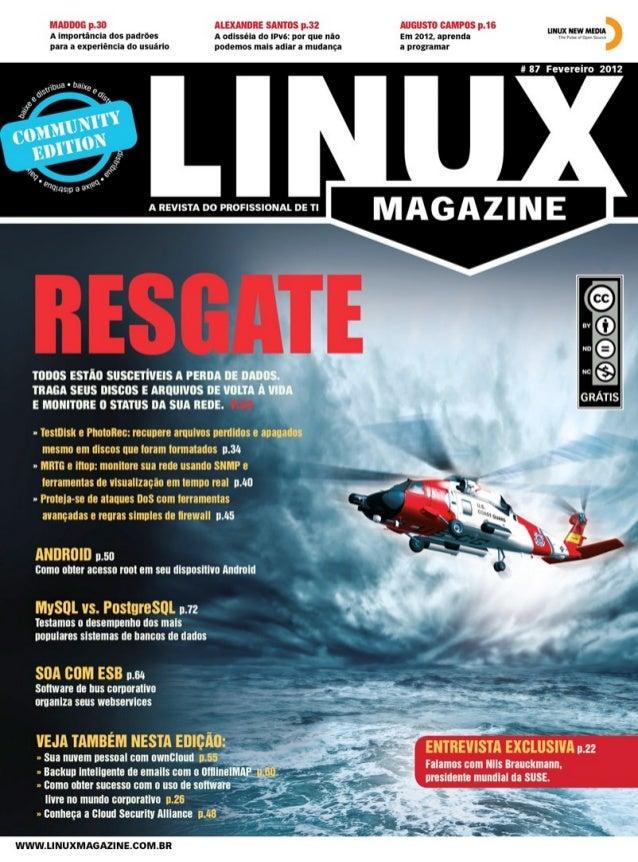 Expediente editorial   Diretor Geral      Rafael Peregrino da Silva      rperegrino@linuxmagazine.com.br                  ...