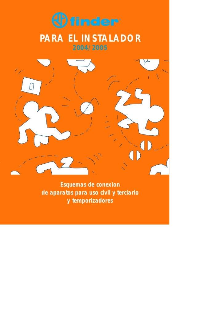 ®PARA EL INSTALADOR            2004/2005      Esquemas de conexionde aparatos para uso civil y terciario         y tempori...