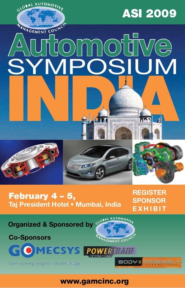 Organized & Sponsored by Co-Sponsors www.gamcinc.org Symposium INDIA Automotive February 4 – 5, Taj President Hotel • Mumb...