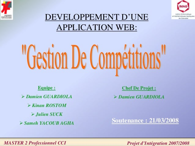 DEVELOPPEMENT D'UNE APPLICATION WEB: Equipe : Damien GUARDIOLA Kinan ROSTOM Julien SUCK Sameh YACOUB AGHA Chef De Projet :...