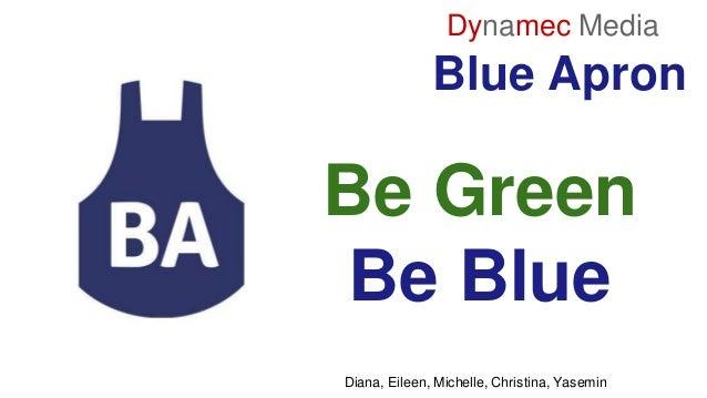Blue Apron Dynamec Media Be Green Be Blue Diana, Eileen, Michelle, Christina, Yasemin