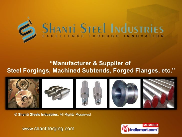 """"""" Manufacturer & Supplier of  Steel Forgings, Machined Subtends, Forged Flanges, etc."""""""