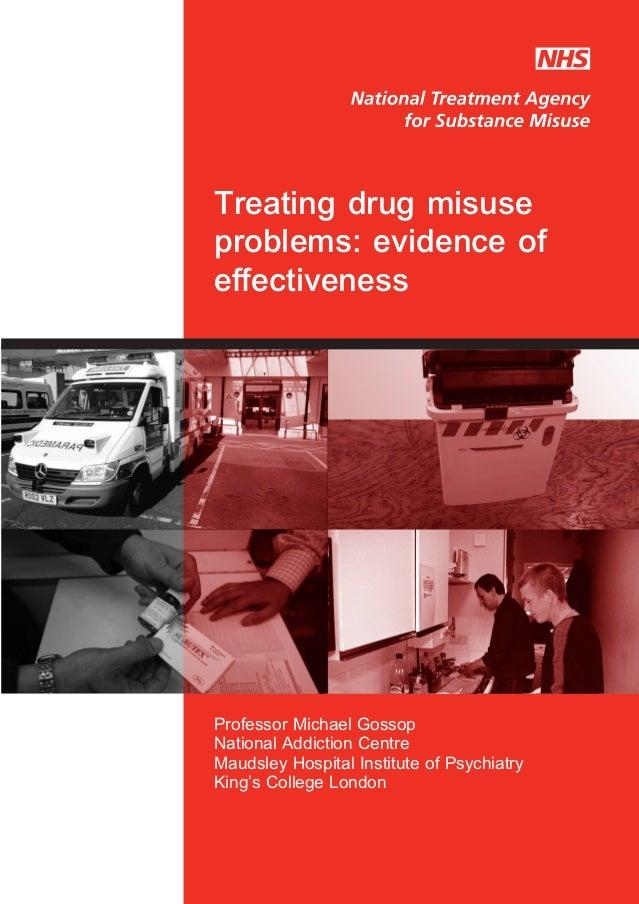 Professor Michael GossopNational Addiction CentreMaudsley Hospital Institute of PsychiatryKing's College LondonTreating dr...