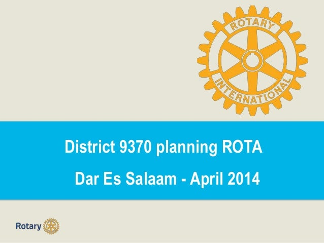 District 9370 planning ROTA Dar Es Salaam - April 2014