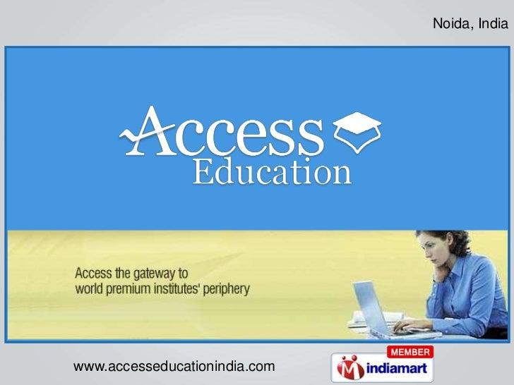 Noida, Indiawww.accesseducationindia.com