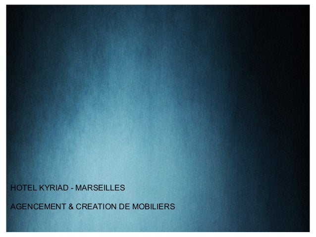 HOTEL KYRIAD - MARSEILLESAGENCEMENT & CREATION DE MOBILIERS